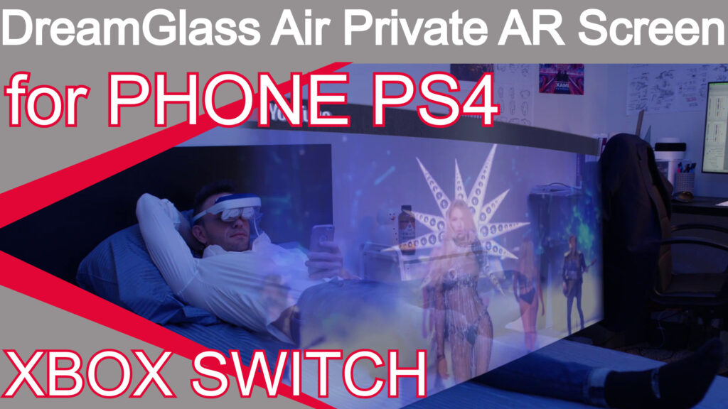 reamGlass Air Private AR Screen for PHONE PS4 XBOX SWITCH